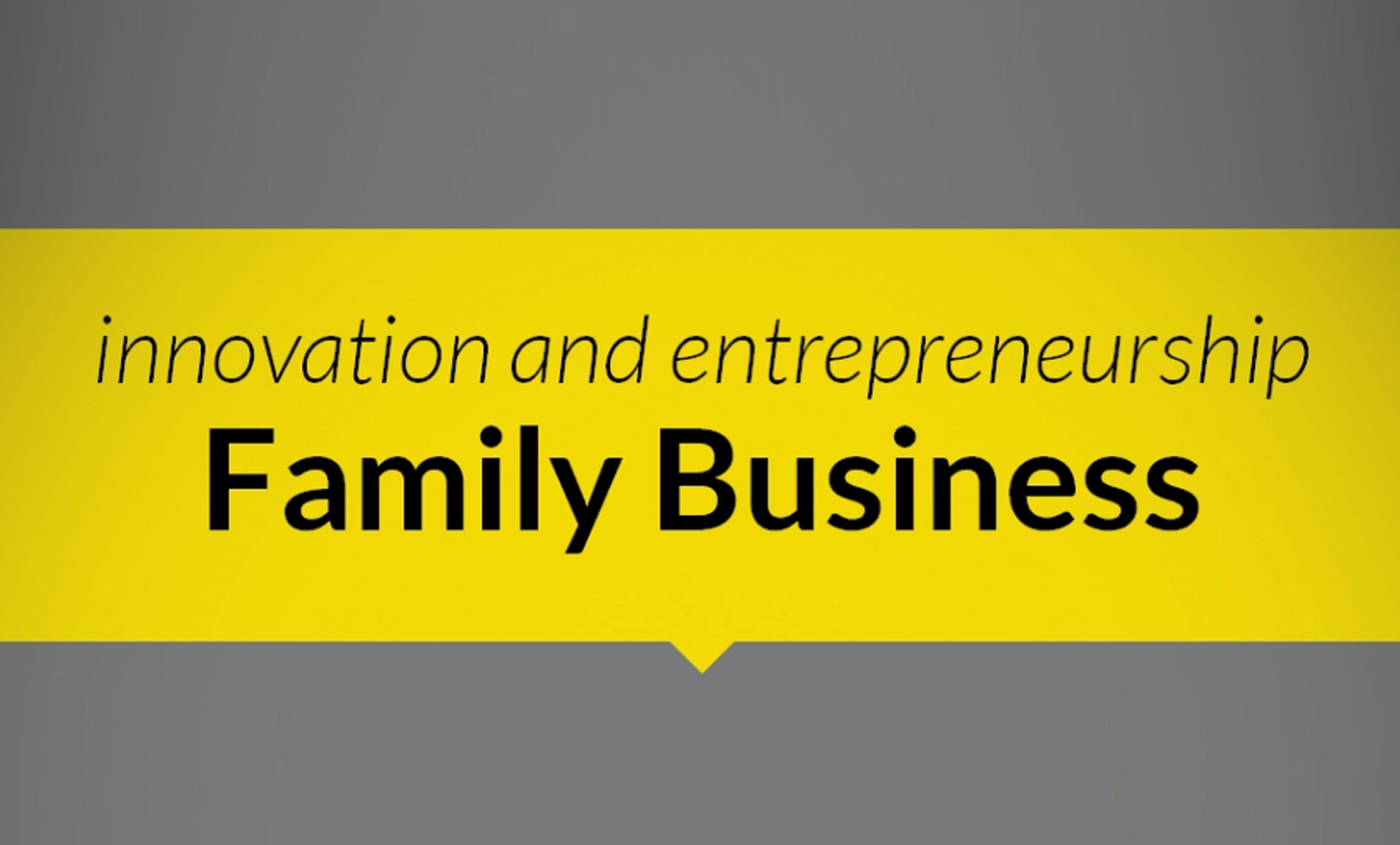 INNOVATION AND ENTREPRENEURSHIP IN FAMILY BUSINESS